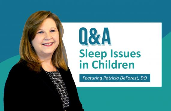 Q&A with Sleep Issues and Children with Dr. DeForest